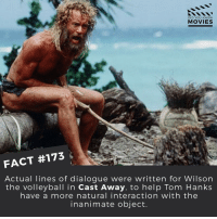 What's your favourite Tom Hanks movie? . . . . . All credit to the respective film and producers. movie movies film tv camera cinema fact didyouknow moviefacts cinematography screenplay director actor actress act acting movienight cinemas watchingmovies hollywood bollywood didyouknowmovies: DID YOU KNOW  MOVIES  FACT #173  Actual lines of dialogue were written for Wilson  the volleyball in Cast Away, to help Tom Hanks  have a more natural interaction with the  inanimate object. What's your favourite Tom Hanks movie? . . . . . All credit to the respective film and producers. movie movies film tv camera cinema fact didyouknow moviefacts cinematography screenplay director actor actress act acting movienight cinemas watchingmovies hollywood bollywood didyouknowmovies
