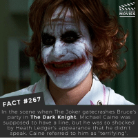 """Do you think his performance is the best Joker there will ever be? After Jared Leto who else could play him? 🎥 . . . . Double Tap and Tag someone who needs to know this 👇 All credit to the respective film and producers. movie movies film tv camera cinema fact didyouknow moviefacts cinematography screenplay director actor actress act acting movienight cinemas watchingmovies hollywood bollywood didyouknowmovies: DID YOU KNOW  MOVIES  FACT #267  In the scene when The Joker ga tecrashes Bruce's  party in The Dark Knight, Michael Caine was  supposed to have a  line, but he was so shocked  by Heath Ledger's appearance that he didn't  speak. Caine referred to him as """"terrifying Do you think his performance is the best Joker there will ever be? After Jared Leto who else could play him? 🎥 . . . . Double Tap and Tag someone who needs to know this 👇 All credit to the respective film and producers. movie movies film tv camera cinema fact didyouknow moviefacts cinematography screenplay director actor actress act acting movienight cinemas watchingmovies hollywood bollywood didyouknowmovies"""