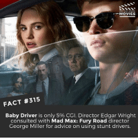Saw Baby Driver this week - one of my favourite films of 2017! What are your favourite films from this year? 🎥 • • • • Double Tap and Tag someone who needs to know this 👇 All credit to the respective film and producers. movie movies film tv camera cinema fact didyouknow moviefacts cinematography screenplay director actor actress act acting movienight cinemas watchingmovies hollywood bollywood didyouknowmovies: DID YOU KNOw  MOVIES  FACT #315  Baby Driver is only 5% CGI. Director Edgar Wright  consulted with Mad Max: Fury Road director  George Miller for advice on using stunt drivers. Saw Baby Driver this week - one of my favourite films of 2017! What are your favourite films from this year? 🎥 • • • • Double Tap and Tag someone who needs to know this 👇 All credit to the respective film and producers. movie movies film tv camera cinema fact didyouknow moviefacts cinematography screenplay director actor actress act acting movienight cinemas watchingmovies hollywood bollywood didyouknowmovies