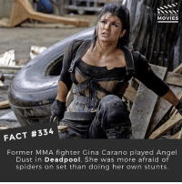 What a queen @ginajcarano 🙌 . Repost from @didyouknowmovies 🔥 Who do you think she's playing? 🤔 👇👇👇👇 Follow @deadpoolfacts for your daily Deadpool dose. 👏👏👏👏 @vancityreynolds 🙌 wadewilson marvelnation driveby q dc fox movies deadpool marvel deadpool2 hahaha lmfao heh: DID YOU KNOW  MOVIES  FACT #334  Former MMA fighter Gina Carano played Angel  Dust in Deadpool. She was more afraid of  spiders on set than doing her own stunts What a queen @ginajcarano 🙌 . Repost from @didyouknowmovies 🔥 Who do you think she's playing? 🤔 👇👇👇👇 Follow @deadpoolfacts for your daily Deadpool dose. 👏👏👏👏 @vancityreynolds 🙌 wadewilson marvelnation driveby q dc fox movies deadpool marvel deadpool2 hahaha lmfao heh