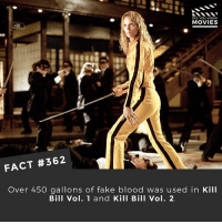 Fake, Memes, and Movies: DID YOU KNOw  MOVIES  FACT #362  Over 450 gallons of fake blood was used in Kill  Bill Vol. 1 and Kill Bill Vol. 2 What's the most violent film you've ever seen? • • • • Double Tap and Tag someone who needs to know this 👇 All credit to the respective film and producers. movie movies film tv camera cinema fact didyouknow moviefacts cinematography screenplay director actor actress act acting movienight cinemas watchingmovies hollywood bollywood didyouknowmovies