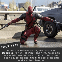 THIS is why @vancityreynolds is the right man for the job! • • • • Follow @deadpoolfacts for your daily Deadpool dose. 👇👇👇👇 @vancityreynolds 🙌 wadewilson marvelnation driveby q dc fox movies deadpool marvel deadpool2 hahaha lmfao heh: DID YOU KNOW  MOVIES  FACT #372  When Fox refused to pay the writers of  Deadpool for on set input, Ryan Reynolds paid  out of his own pocket for them to be on set  each day to monitor the film's progress and  make script changes THIS is why @vancityreynolds is the right man for the job! • • • • Follow @deadpoolfacts for your daily Deadpool dose. 👇👇👇👇 @vancityreynolds 🙌 wadewilson marvelnation driveby q dc fox movies deadpool marvel deadpool2 hahaha lmfao heh