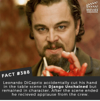 Alive, Django, and Django Unchained: DID YOU KNOw  MOVIES  FACT #388  Leonardo DiCaprio accidentally cut his hand  in the table scene in Django Unchained but  remained in character. After the scene ended  he recieved applause from the crew Who is the best actor alive right now? 🎥 • • • • Double Tap and Tag someone who needs to know this 👇 All credit to the respective film and producers. movie movies film tv camera cinema fact didyouknow moviefacts cinematography screenplay director actor actress act acting movienight cinemas watchingmovies hollywood bollywood didyouknowmovies