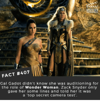 Memes, Movies, and Spider: DID YOU KNOW  MOVIES  FACT #407  Gal Gadot didn't know she was auditioning for  the role of Wonder Woman. Zack Snyder only  gave her some lines and told her it was  a 'top secret camera test'. Spider-Man: Homecoming or Wonder Woman? 🎥 • • • • Double Tap and Tag someone who needs to know this 👇 All credit to the respective film and producers. movie movies film tv camera cinema fact didyouknow moviefacts cinematography screenplay director actor actress act acting movienight cinemas watchingmovies hollywood bollywood didyouknowmovies