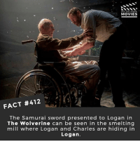 Memes, Movies, and Samurai: DID YOU KNOW  MOVIES  FACT #412 y  The Samurai sword presented to Logan in  The Wolverine can be seen in the smelting  mill where Logan and Charles are hiding in  Logan. Logan or Wonder Woman? 🎥 • • • • Double Tap and Tag someone who needs to know this 👇 All credit to the respective film and producers. movie movies film tv camera cinema fact didyouknow moviefacts cinematography screenplay director actor actress act acting movienight cinemas watchingmovies hollywood bollywood didyouknowmovies