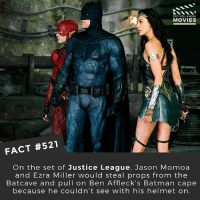 Who will have the best solo movie from the Justice League? 🎥 • • • • Double Tap and Tag someone who needs to know this 👇 All credit to the respective film and producers. movie movies film tv camera cinema fact didyouknow moviefacts cinematography screenplay director actor actress act acting movienight hollywood netflix didyouknowmovies riverdale: DID YOU KNOW  MOVIES  FACT #521  On the set of Justice League, Jason Momoa  and Ezra Miller would steal props from the  Batcave and pull on Ben Affleck's Batman cape  because he couldn't see with his helmet on. Who will have the best solo movie from the Justice League? 🎥 • • • • Double Tap and Tag someone who needs to know this 👇 All credit to the respective film and producers. movie movies film tv camera cinema fact didyouknow moviefacts cinematography screenplay director actor actress act acting movienight hollywood netflix didyouknowmovies riverdale
