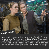 "Carrie Fisher, Facts, and Jedi: DID YOU KNOW  MOVIES  FACT #584  An eerily convincing model of Carrie Fisher  was made for scenes in Star Wars: The Last  Jedi. Mark Hamill said: ""The model of her was  so realistic but I realized it must be a model  because she was lying still and not talking!"" Last Star Wars fact for a while now! Comment suggestions for new facts! 🎥 • • • • Double Tap and Tag someone who needs to know this 👇 All credit to the respective film and producers. movie movies film tv camera cinema fact didyouknow moviefacts cinematography screenplay director movienight hollywood netflix didyouknowmovies starwars thelastjedi daisyridley rey skywalker"