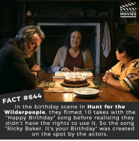 "Birthday, Memes, and Movies: DID YOU KNOw  MOVIES  FACT #644  In the birthday scene in Hunt for the  Wilderpeople, they filmed 10 takes with the  ""Happy Birthday"" song before realising they  didn't have the rights to use it. So the song  ""Ricky Baker, It's your Birthday"" was created  on the spot by the actors. Who is the best child actor of all time? 🎥 • • • • Double Tap and Tag someone who needs to know this 👇 All credit to the respective film and producers. movie movies film tv cinema fact didyouknow moviefacts cinematography screenplay director movienight hollywood netflix didyouknowmovies australia deadpool2 lotr"