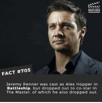 Memes, Movies, and Netflix: DID YOU KNOw  MOVIES  FACT #705  Jeremy Renner was cast as Alex Hopper in  Battleship, but dropped out to co-star in  The Master, of which he also dropped out. Do you think there should be more Hawkeye in the Avengers movies? 🎥 • • • • Double Tap and Tag someone who needs to know this 👇 All credit to the respective film and producers. movie movies film tv cinema fact didyouknow moviefacts cinematography screenplay director movienight hollywood netflix didyouknowmovies academyawards avengers hawkeye infinitywar