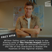 Life, Memes, and Movies: DID YOU KNOw  MOVIES  FACT #716  Willem Dafoe spent a week living in the  filming area of The Florida Project before  production in order to immerse himself in  the life of the characters & master the  nuances of the regional dialect. Is Willem Dafoe your favourite Spider-Man villain? 🎥 • • • • Double Tap and Tag someone who needs to know this 👇 All credit to the respective film and producers. movie movies film tv cinema fact didyouknow moviefacts cinematography screenplay director movienight hollywood netflix didyouknowmovies academyawards oscars2018 floridaproject spiderman