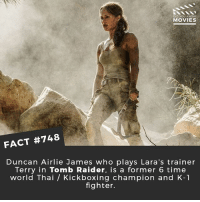 Who's the best Lara Croft, Vikander or Jolie? 🎥 • • • • Double Tap and Tag someone who needs to know this 👇 All credit to the respective film and producers. movie movies film tv cinema fact didyouknow moviefacts cinematography screenplay director movienight hollywood netflix didyouknowmovies academyawards laracroft tombraider: DID YOU KNOW  MOVIES  FACT #748  Duncan Airlie James who plays Lara's trainer  Terry in Tomb Raider, is a former 6 time  world Thai / Kickboxing champion and K-1  fighter. Who's the best Lara Croft, Vikander or Jolie? 🎥 • • • • Double Tap and Tag someone who needs to know this 👇 All credit to the respective film and producers. movie movies film tv cinema fact didyouknow moviefacts cinematography screenplay director movienight hollywood netflix didyouknowmovies academyawards laracroft tombraider