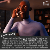 Disney, Frozone, and Memes: DID YOU KNOW  MOVIES  FACT #932  Frozone's wife, Honey, was initially going to  appear on screen in The Incredibles 2, even  getting her own character design, before they  decided it would be funnier if she remained  off-screen. However, the character design for  Honey is still used for a background character. Did you spot her in the background? 🎬📽️ • • • • Double Tap and Tag someone who needs to know this 👇 All credit to the respective film and producers. Movie Movies Film TV Cinema MovieNight Hollywood Netflix AcademyAwards TheIncredibles theincredibles2 frozone honey samuelljackson disney disneypixar incredibles pixar