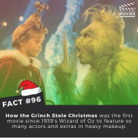 Elf, The Grinch, and How the Grinch Stole Christmas: DID YOU KNOW  MOVIES  FACT #96  How the Grinch Stole Christmas was the first  movie since 1939's Wizard of Oz to feature so  many actors and extras in heavy makeup Merry Christmas from Australia!! 🎄🎄🎄 . . . . . All credit to the respective film and producers. movie movies film tv marvel dc camera cinema fact didyouknow didyouknowmovies elf moviefacts santa christmas badsanta thegrinch loveactually snow northpole homealone merrychristmas