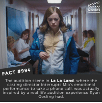 👀🎬🎥 • • • • Double Tap and Tag someone who needs to know this 👇 All credit to the respective film and producers. Movie Movies Film TV Cinema MovieNight Hollywood lalaland emmastone ryangosling damienchazelle: DID YOU KNOW  MOVIES  FACT #994  The audition scene in La La Land, where the  casting director interrupts Mia's emotional  performance to take a phone call, was actually  inspired by a real life audition experience Ryan  Gosling had. 👀🎬🎥 • • • • Double Tap and Tag someone who needs to know this 👇 All credit to the respective film and producers. Movie Movies Film TV Cinema MovieNight Hollywood lalaland emmastone ryangosling damienchazelle