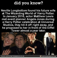Harry Potter - Helping people find partners.  ~Andromeda: did you know?  Neville Longbottom found his future wife  at The Wizarding World of Harry Potter.  In January 2016, actor Matthew Lewis  met event planner Angela Jones during  a Harry Potter celebration at Universal  Studios, they hit it off right away, and  he proposed to her in front of the Eiffel  Tower almost a year later.  R DIDYOUKNOWBLOG.COM  PHOTO: GETTYITWITTERIMIRROR.CO.UK Harry Potter - Helping people find partners.  ~Andromeda