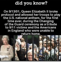 9/11, America, and England: did you know?  On 9/13/01, Queen Elizabeth Il broke  protocol and allowed her troops to play  the U.S. national anthem, for the first  time ever, during the Changing  of the Guard ceremony as a tribute  to 9/11 victims and the Americans  in England who were unable to  return home. . ✅ Double tap the pic ✅ Tag your friends ✅ Check link in my bio for badass stuff - usarmy 2ndamendment soldier navyseals gun flag army operator troops tactical armedforces weapon patriot marine usmc veteran veterans usa america merica american coastguard airman usnavy militarylife military airforce tacticalgunners