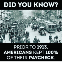 @sincelike87 @Regrann from @standup911 - THESE ARE FACTS, NOT FICTION. They had schools, hospitals, roads, railroads, bridges and more. What they didn't have was a private banking institution ruled by a family and a illegal operation that forcefully taxes your money in which paid for (2) World Wars both of which were created and funded by the private banking system... This is the system. TaxationIsTheft 4biddenknowledge: DID YOU KNOW?  PRIOR TO 1913.  AMERICANS KEPT 100%  OF THEIR PAYCHECK. @sincelike87 @Regrann from @standup911 - THESE ARE FACTS, NOT FICTION. They had schools, hospitals, roads, railroads, bridges and more. What they didn't have was a private banking institution ruled by a family and a illegal operation that forcefully taxes your money in which paid for (2) World Wars both of which were created and funded by the private banking system... This is the system. TaxationIsTheft 4biddenknowledge