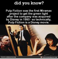 This is awesome 💉  Buy the official Did You Know book on Amazon: http://amzn.to/2eNRlj1: did you know?  Pulp Fiction was the first Miramax  project to get the green light  after the company was acquired  by Disney in 1993 so technically,  Pulp Fiction is a Disney movie.  DIDYouK Now BLOG coM  PHOTO: GEEKSOFDOOM This is awesome 💉  Buy the official Did You Know book on Amazon: http://amzn.to/2eNRlj1