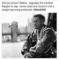 Memes, Rap, and Black: Did you know? Rakim, arguably the hardest  Rapper to rap, never used one curse in not a  single rap song produced. #black 365 It's a sign of intelligence if you can express yourself without using profanity 👌🏾 17thsoulja BlackIG17th Not to compare the two but lilwayne didn't curse until he was 18 and he started when he was 8 . neworleans 504 nola nyc newyork