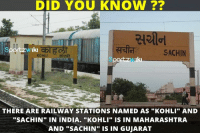 "There are Railway stations named as 'Kohli' and 'Sachin' in India!  'Kohli' in Maharashtra and 'Sachin' in Gujarat: DID YOU KNOW  SACHIN  THERE ARE RAILWAY STATIONS NAMED AS ""KoHLI"" AND  ""SACHIN"" IN INDIA. ""KOHLI"" IS IN MAHARASHTRA  AND ""SACHIN"" IS IN GUJARAT There are Railway stations named as 'Kohli' and 'Sachin' in India!  'Kohli' in Maharashtra and 'Sachin' in Gujarat"