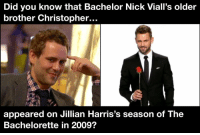 "That's Nick on the right, of course. Fun ""Facts"" series, vol. 7. thebachelor: Did you know that Bachelor Nick Viall's older  brother Christopher...  appeared on Jillian Harris's season of The  Bachelorette in 2009? That's Nick on the right, of course. Fun ""Facts"" series, vol. 7. thebachelor"