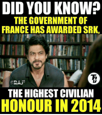 Making India proud on international level, Just Shah Rukh Khan things 😃❤  #TrollBollywood #Raj*: DID YOU KNOW?  THE GOVERNMENTOF  FRANCE HAS AWARDED SRK,  IT  THE HIGHEST CIVILIAN  HONOUR IN 2014 Making India proud on international level, Just Shah Rukh Khan things 😃❤  #TrollBollywood #Raj*