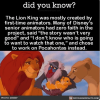 """Amazon, Disney, and Memes: did you know?  The Lion King was mostly created by  first-time animators. Many of Disney's  senior animators had zero faith in the  project, said """"the story wasn't very  good"""" and """"I don't know who is going  to want to watch that one  and chose  to work on Pocahontas instead.  DIDYouKNowFACTs.coM  PHOTO: DISNEY Lion King is 🔥 movies Disney lionking animation ➡️📓 Buy our book on Amazon: [LINK IN BIO]"""