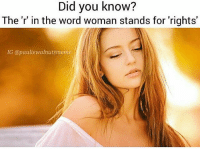 Respect property ~Josh: Did you know?  The 'r' in the word woman stands for rights  IG @paulie walnuts meme Respect property ~Josh