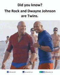 The Rock, Rock, and Did You Know: Did you know?  The Rock and Dwayne Johnson  are Twins.  Sarcasmlol.com  @Sarcastic Us  @Sarcasmlol