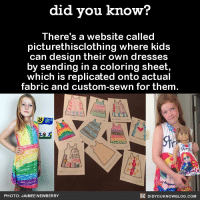 For the budding fashion designer in your life! 💁  Source(s) on the Did You Know blog, below photo ➡️ http://didyouknowblog.com/post/149657443057/theres-a-website-called-picturethisclothing: did you know?  There's a website called  picturethisclothing e kids  can design their own dresses  by sending in a coloring sheet,  which is replicated onto actual  fabric and custom-sewn for them.  DIDYouK Now BLOG coM  PHOTO: JAIMEE NEWBERRY For the budding fashion designer in your life! 💁  Source(s) on the Did You Know blog, below photo ➡️ http://didyouknowblog.com/post/149657443057/theres-a-website-called-picturethisclothing