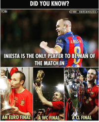 Now you know 👍 Tag a Barca fan! 🙌: DID YOU KNOW?  TOBI  O IIII BARCAHOLICS  INIESTA IS THE ONLY PLAYER TO BE MAN OF  THE MATCH IN  AN EURO FINALAWC FINAL  ACL FINAL  でしFINAL Now you know 👍 Tag a Barca fan! 🙌