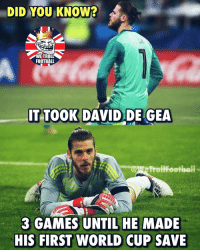 """Football, Memes, and World Cup: DID YOU KNOW  WETROLL  FOOTBALL  IT TOOK DAVID DE GEA  @MeTroliFootball-  3 GAMES UNTIL HE MADE  HIS FIRST WORLD CUP SAVE """"The Best in the World"""" they said 👀 ..."""