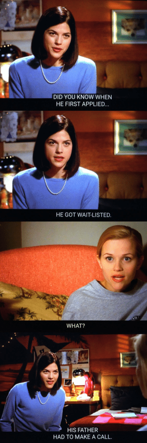 "Life, Omg, and Tumblr: DID YOU KNOW WHEN  HE FIRST APPLIED   HE GOT WAIT-LISTED   WHAT?   HIS FATHER  HAD TO MAKE A CALL. whyyoustabbedme:  Legally Blonde   its even better when you remember how she burned him with the ""what, like its hard""   when life imitates ART omg"