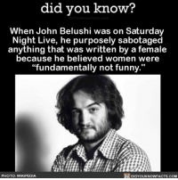 "Amazon, Apple, and Facebook: did you know?  When John Belushi was on Saturday  Night Live, he purposely sabotaged  anything that was written by a female  because he believed women were  ""fundamentally not funny.""  PHOTO: WIKIPEDIA  DIDYOUKNOWFACTS.COM 🙄🙄🙄 rude snl saturdaynightlive improv 📢 Share the knowledge! Tag your friends in the comments. ➖➖➖➖➖➖➖➖➖➖➖ Want more Did You Know(s)? ➡📓 Buy our book on Amazon: [LINK IN BIO] ➡📱 Download our App: http:-apple.co-2i9iX0u ➡📩 Get daily text message alerts: http:-Fact-Snacks.com ➡📩 Free email newsletter: http:-DidYouKnowFacts.com-Sign-Up- ➖➖➖➖➖➖➖➖➖➖➖ We post different content across our channels. Follow us so you don't miss out! 📍http:-facebook.com-didyouknowblog 📍http:-twitter.com-didyouknowfacts ➖➖➖➖➖➖➖➖➖➖➖ DYN FACTS TRIVIA TIL DIDYOUKNOW NOWIKNOW"