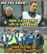 Zlatan! 😂😂 🔻LINK IN OUR BIO! ⚽️: DID YOU KNOW?  WHEN ZLATAN COMES  LATE TO THE TRAINING  ZR  AOA  OTHER PLAYERS GET  PUNISHED FOR COMING EARLY Zlatan! 😂😂 🔻LINK IN OUR BIO! ⚽️