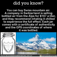 Why tho? 🤔 weird interesting travel air swiss ➡📱Download our free App: [LINK IN BIO]: did you know?  You can buy Swiss mountain air.  A company in Switzerland is selling  bottled air from the Alps for $167 a liter,  and they recommend inhaling it chilled  to experience the full effect. Each jar  comes with a certificate of authenticity  and the GPS coordinates of where  it was bottled  DIDYOUKNOWFACTs.coM  PHOTO: MOUNTAINAIRFROM SWITZERLAND. EASY JET Why tho? 🤔 weird interesting travel air swiss ➡📱Download our free App: [LINK IN BIO]