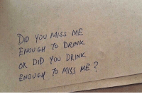 Did, You, and Miss: DID You Miss ME  2  ENOUGH DRINK  ok DID Yoo DRINK  ENOUGH TO MSS ME 2