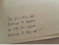 Did, You, and Miss: DID You Miss ME  ENOUGH DRINK.  ok DIp YoU DRINK  ENOUGH TO MISS ME 2 Dm for promos