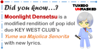 Pop, Sailor Moon, and Target: Did you Rnow...? TUXHOSKED  Moonlight Densetsu is a  UNMASKED  modified rendition of pop idol  duo KEY WEST CLUB's  Yume wa Majolica Senorita  with new lyrics. sailorfailures:  t-unmasked:  Find more Sailor Moon trivia at: www.tuxedounmasked.com I'll be damned.