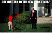 Conservative web sites are posting self-deprecating memes: DID YOU TALKTO THE NEW YORK TIMES?  @w Conservative web sites are posting self-deprecating memes