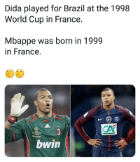 Memes, World Cup, and Brazil: Dida played for Brazil at the 1998  World Cup in France.  Mbappe was born in 1999  in France.  bwin Whats Happening Here 😮🤔❓
