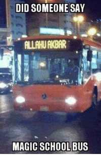 ATTENTION MUSLIM MEMES  Vote for me & we could win $25K! VOTE FOR US! http://chompchompchomp.ca/challengers#166: DIDSOMEONE SAY  ALLAH AKBAR  MAGIC SCHOOL BUS ATTENTION MUSLIM MEMES  Vote for me & we could win $25K! VOTE FOR US! http://chompchompchomp.ca/challengers#166