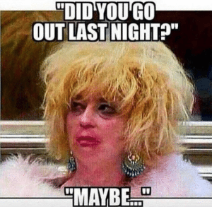 "Top 25 True Hangover Memes Ever: DİDY0UGO  ""  OUT LAST NIGHT?""  MAYBE Top 25 True Hangover Memes Ever"