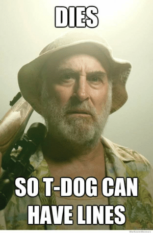 Funny, Memes, and Walking Dead: DIES  SOT-DOG CAN  HAVE LINES  quickmeme.com  We KnowMe mes  Se Funny Walking dead memes(i do not own any of these) | Walkers Amino