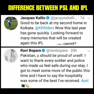 "When you come to play cricket and your focus is on ""Safety & Security"" instead of cricket, you are in Pakistan.  << f@lcon >>: DIFFERENCE BETWEEN PSL AND IPL  Jacques Kallis@jacqueskalli... 1d  Good to be back at my second home in  Kolkata. @KKRiders Wow this last year  has gone quickly. Looking forward to  many memories that will be created  again this IPL  TROLLCRICKET  Ravi Bopara@ravibopara 20h  Pakistan, u should be proud of urself. I  want to thank every soldier and police  who made us feel safe during our stay. I  got to meet some more of the public this  time and I have to say the hospitality  was some of the best I've received. When you come to play cricket and your focus is on ""Safety & Security"" instead of cricket, you are in Pakistan.  << f@lcon >>"