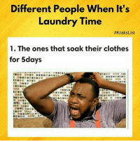 """Click, Clothes, and Laundry: Different People When It's  Laundry Time  #KraksList  1. The ones that soak their clothes  for 5days Which one are you?😂😂😂😂 List by @queen_leyi To submit your lists & have them featured on @KraksTV & @KraksHQ 1. Register on www.kraks.co (link in bio) 2. Click the + icon 3. Click """"Lists"""" and voila 😎 KraksList KraksTV"""
