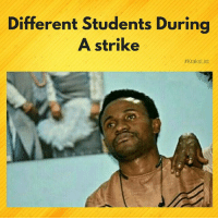 Memes, Queen, and Nigeria: Different Students During  A strike  # KraksList Which one are-were you??? (List by Kraks staff: @queen_leyi) krakstv krakslist nigeria asuu strike