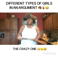 Crazy, Friends, and Girls: DIFFERENT TYPES OF GIRLS  INANARGUMENT  THE CRAZY ONE  Cropio App 😂😂😂WHICH ONE ARE YOU ???? 😂😂😂 TAG 4 FRIENDS FOR A SPAM AND A FOLLOW BACK relatable comedy memes worldstar