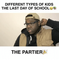 Which one are you?💀😂 ••••••••••••••••••• youtube funny vine relatable wshh lol meme comedy follow savage tag ••••••••••••••••••• TAG ANYONE WHO MIGHT DO ONE OF THESE!! - (Follow @loljayson for more! *foreal*): DIFFERENT TYPES OF KIDS  THE LAST DAY OF SCHOOL  E  THE PARTIER Which one are you?💀😂 ••••••••••••••••••• youtube funny vine relatable wshh lol meme comedy follow savage tag ••••••••••••••••••• TAG ANYONE WHO MIGHT DO ONE OF THESE!! - (Follow @loljayson for more! *foreal*)