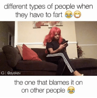 💀LMFAO which one is you? 😭😂 📍Tag Friends📍 💀💀 • Follow Me (@ayekev) For More! Turn On Post Notifications✨ —————————————: different types of people when  they have to fart  IG @ayekev  the one that blames it on  on other people 💀LMFAO which one is you? 😭😂 📍Tag Friends📍 💀💀 • Follow Me (@ayekev) For More! Turn On Post Notifications✨ —————————————